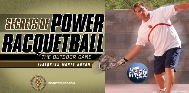 Secrets of Power Racquetball - The Outdoor Game featuring Marty Hogan