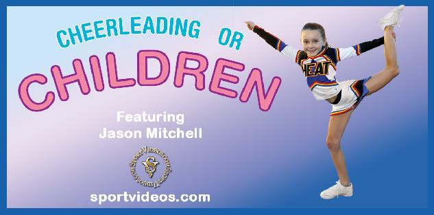 Cheerleading for Children featuring Coach Jason Mitchell
