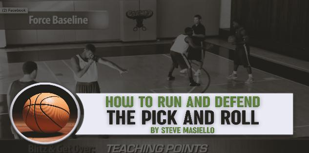 How to Run and Defend The Pick & Roll by Steve Masiello