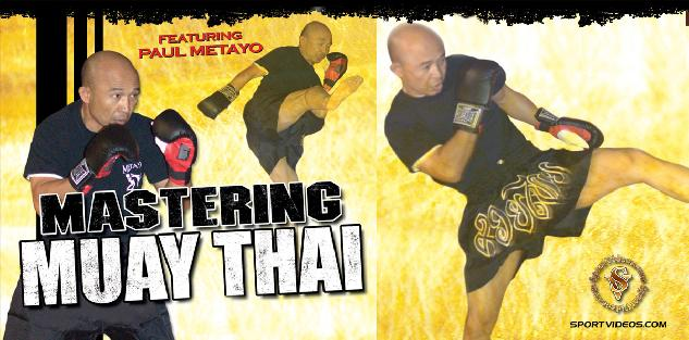 Mastering Muay Thai featuring Master Paul Metayo