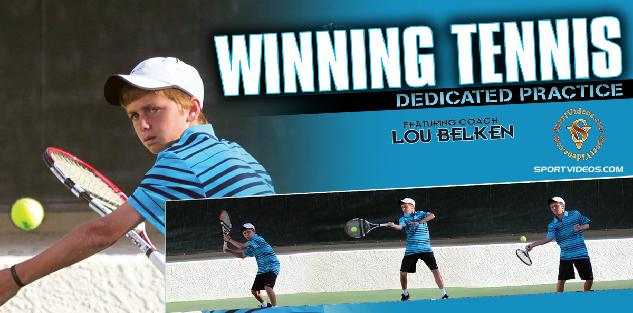 Winning Tennis - Dedicated Practice featuring Coach Lou Belken