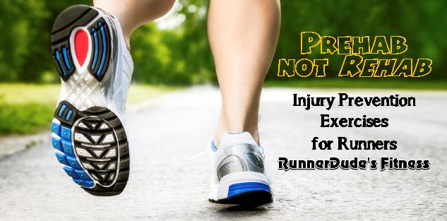 Prehab Not Rehab: Injury-Prevention Exercises for Runners