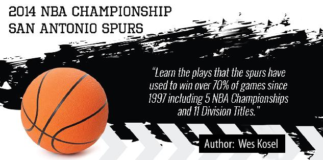 2014 NBA Champions San Antonio Spurs Playbook
