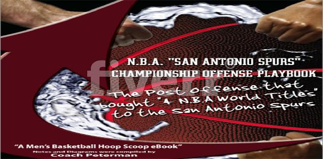 "N.B.A. Power Post Offense – "" The offense that led the San Antonio Spurs to 4 N.B.A. World Championships"" Playbook"