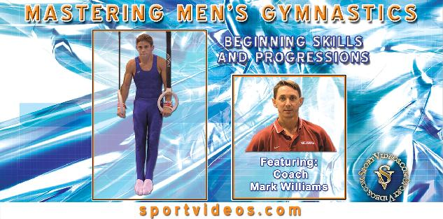 Mastering Mens Gymnastics - Beginning Skills and Drills featuring Coach Mark Williams