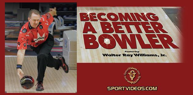 Become a Better Bowler featuring Walter Ray Williams, Jr.