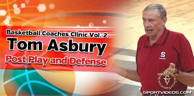 Basketball Coaches Clinic Vol. 2 Post Play and Defense featuring Coach Tom Asbury