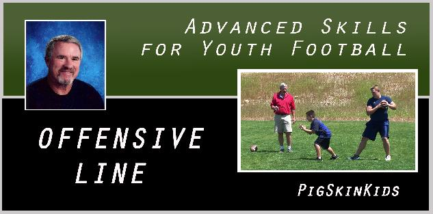 Advanced Skills for Youth Football: Offensive Linemen