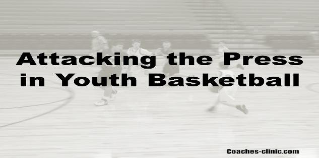 Attacking the Press in Youth Basketball