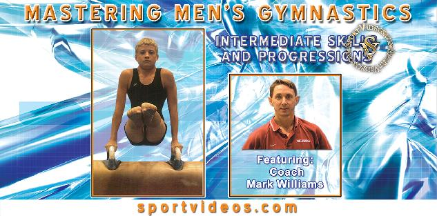Mastering Mens Gymnastics - Intermediate Skills and Progressions featuring Coach Mark Williams