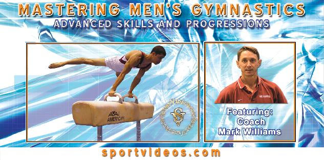 Mastering Mens Gymnastics - Advanced Skills and Progressions featuring Coach Mark Williams