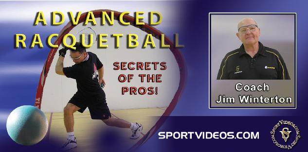 Advanced Racquetball - Secrets of the Pros! featuring Coach Jim Winterton