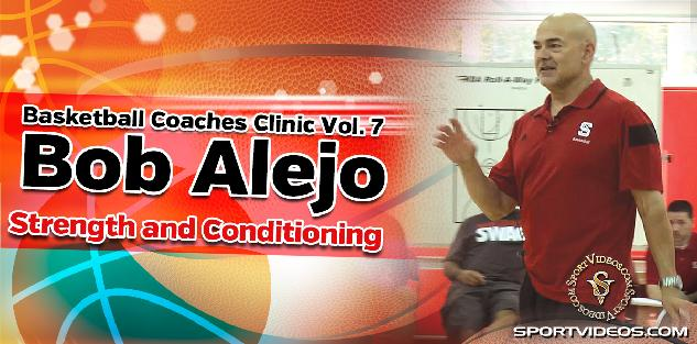 Basketball Coaches Clinic Vol. 7 - Strength and Conditioning featuring Coach Bob Alejo