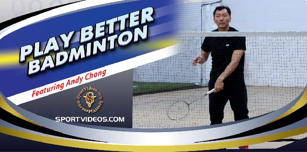 Play Better Badminton featuring Coach Andy Chong