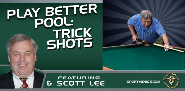 Play Better Pool Trick Shots featuring Scott Lee