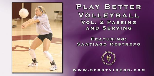 Play Better Volleyball Passing and Serving featuring Coach Santiago Restrepo