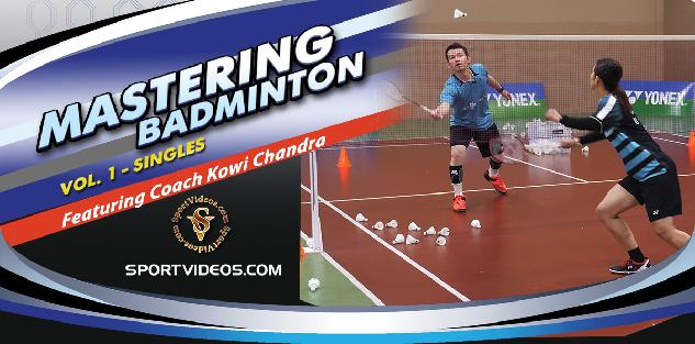 Mastering Badminton Vol. 1 - Singles featuring Coach Kowi Chandra