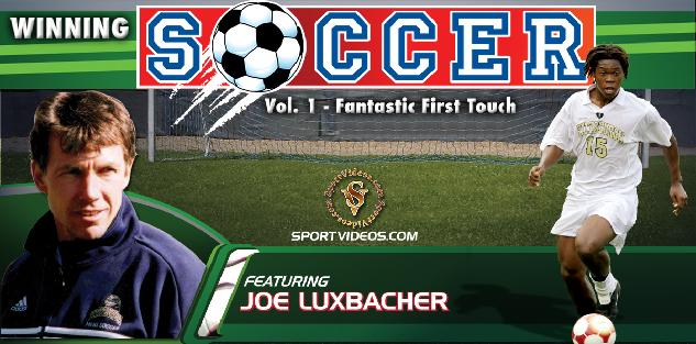 Winning Soccer Vol. 1: Fantastic First Touch featuring Coach Joe Luxbacher