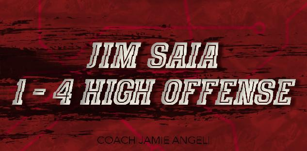 Jim Saia 1-4 High Offense
