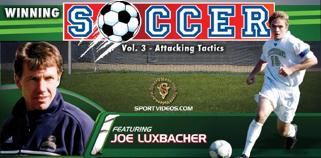 Winning Soccer Vol. 3: Attacking Tactics featuring Coach Joe Luxbacher