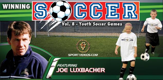 Winning Soccer Vol. 8: Youth Soccer Games featuring Coach Joe Luxbacher