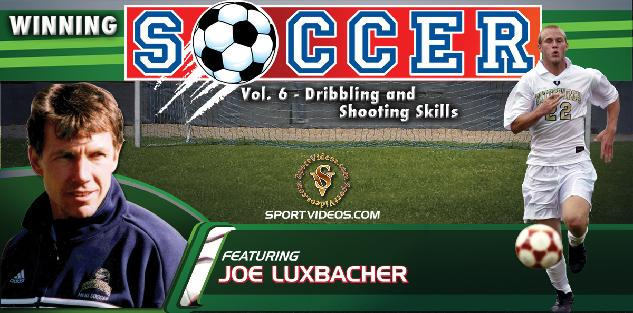 Winning Soccer Vol. 6: Dribbling and Shooting Skills featuring Coach Joe Luxbacher