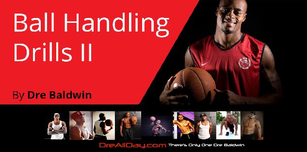 Ball Handling Drills II