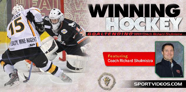 Winning Hockey Goaltending featuring Coach Richard Shulmistra