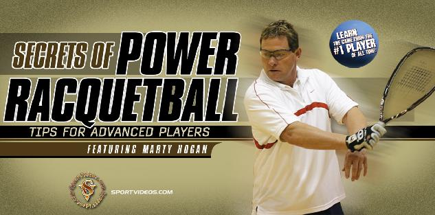 Secrets of Power Racquetball - Tips for Advanced Players featuring Marty Hogan