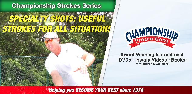Specialty Shots: Useful Strokes for All Situations