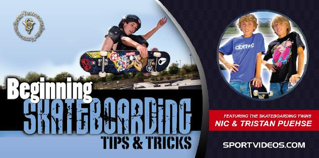 Beginning Skateboarding Tips and Tricks featuring Nic and Tristan Puehse (aka Skateboarding Twins)