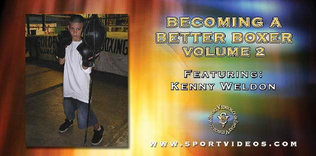 Becoming A Better Boxer Vol. 2 featuring Kenny Weldon