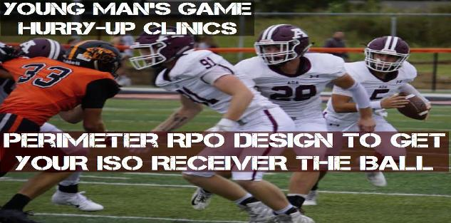 YOUNG MAN`S GAME HURRY UP CLINICS: BEATING PRESSURE AND TENDENCY WITH PERIMETER RPO TAGS
