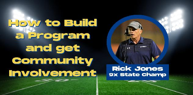 9-time State Champion, Rick Jones | How to Build a Program and get Community Involvement