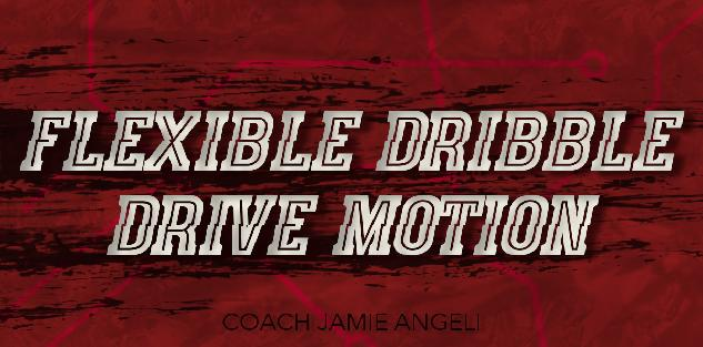 Flexible Dribble Drive Motion