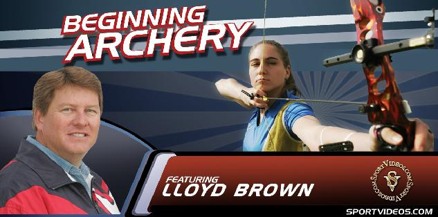 Beginning Archery featuring Coach Lloyd Brown