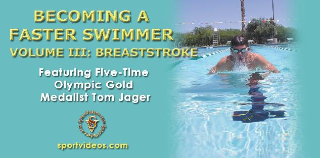 Becoming a Faster Swimmer Breaststroke featuring Coach Tom Jager