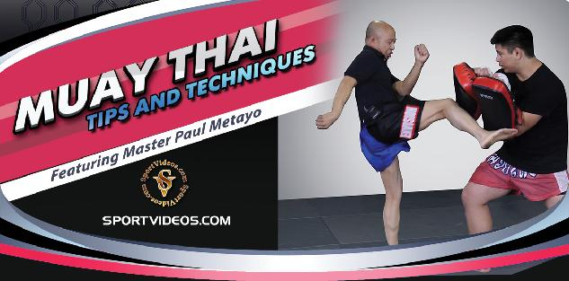 Muay Thai Tips and Techniques featuring Master Paul Metayo