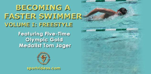 Becoming a Faster Swimmer Freestyle featuring Coach Tom Jager