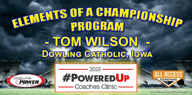 ELEMENTS OF A CHAMPIONSHIP PROGRAM - Dowling Catholic HS, Iowa