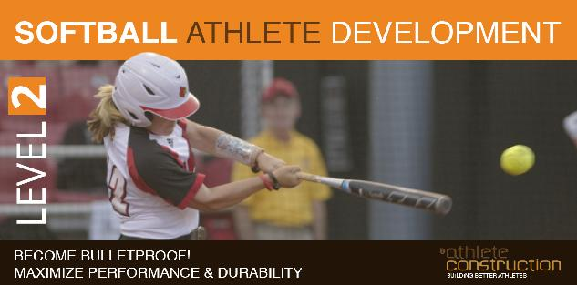 Athlete Construction Level II: Building Bulletproof Softball Athletes