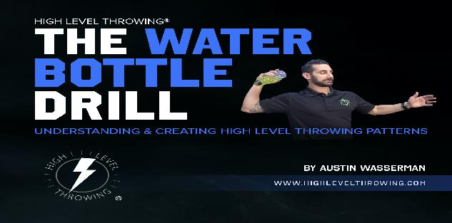 High Level Throwing: The Water Bottle Drill