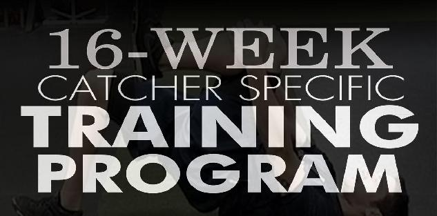 16-Week Catcher Specific Strength & Conditioning Program