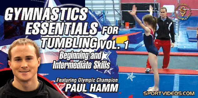 Gymnastics Essentials for Tumbling, Volume 1 (Beginning and Intermediate Skills) featuring Paul Hamm