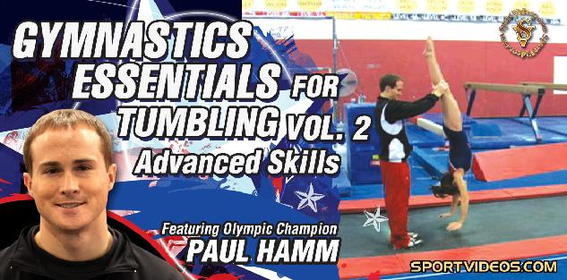 Gymnastics Essentials for Tumbling, Volume 2 (Advanced Skills) featuring Paul Hamm