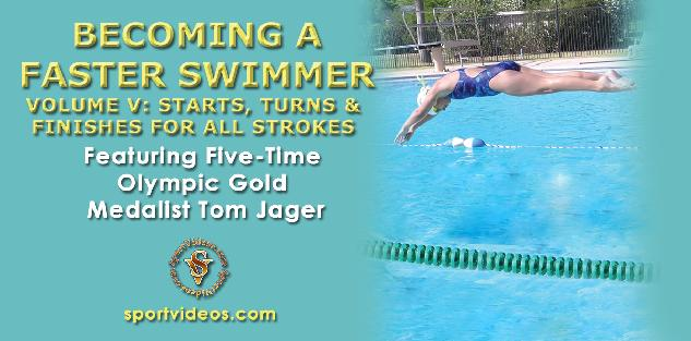 Becoming a Faster Swimmer - Starts, Turns, Finishes featuring Coach Tom Jager