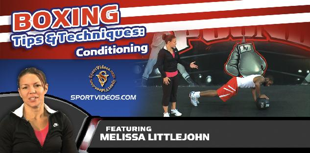 Boxing Tips and Techniques - Conditioning featuring Melissa Littlejohn