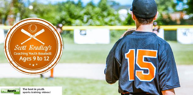 Coaching Youth Baseball: Ages 9 to 12