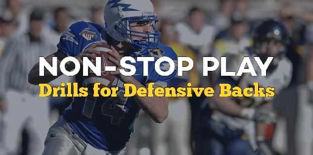 Non-Stop Play: Drills for Defensive Backs