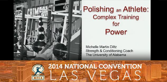 Polishing an Athlete: Complex Training of Power and Speed Strength #NFCA2014